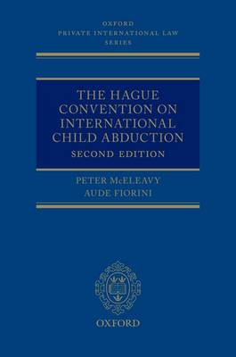 The Hague Convention on International Child Abduction - Oxford Private International Law Series (Hardback)