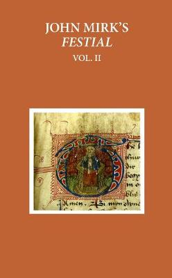 John Mirk's Festial: Edited from British Library MS Cotton Claudius A. II, Volume 2 - Early English Text Society Original Series 335 (Hardback)