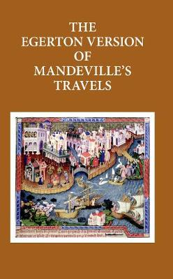 The Egerton Version of Mandeville's Travels - Early English Text Society Original Series 336 (Hardback)