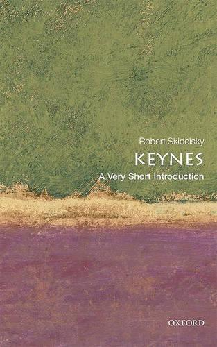 Keynes: A Very Short Introduction - Very Short Introductions (Paperback)