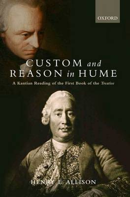 Custom and Reason in Hume: A Kantian Reading of the First Book of the Treatise (Paperback)