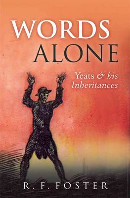 Words Alone: Yeats and his Inheritances (Hardback)