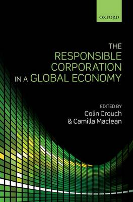 The Responsible Corporation in a Global Economy (Hardback)