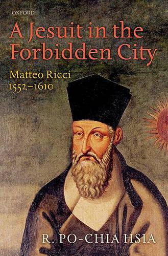 A Jesuit in the Forbidden City: Matteo Ricci 1552-1610 (Hardback)