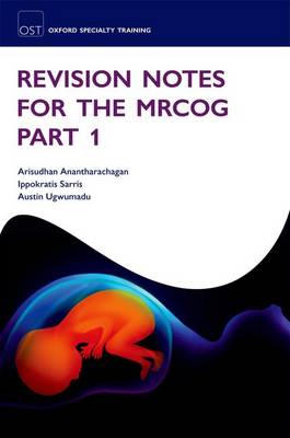 Revision Notes for the MRCOG Part 1 - Oxford Specialty Training: Revision Texts (Paperback)