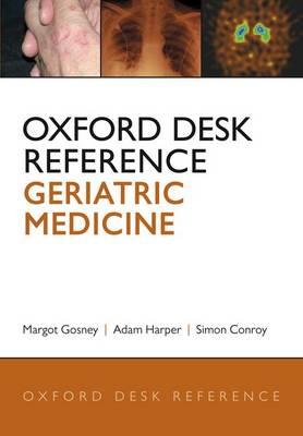 Oxford Desk Reference: Geriatric Medicine - Oxford Desk Reference Series (Hardback)