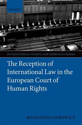 The Reception of International Law in the European Court of Human Rights - International Courts and Tribunals Series (Hardback)