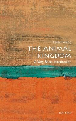 The Animal Kingdom: A Very Short Introduction - Very Short Introductions (Paperback)