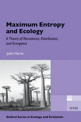Maximum Entropy and Ecology: A Theory of Abundance, Distribution, and Energetics - Oxford Series in Ecology and Evolution (Paperback)