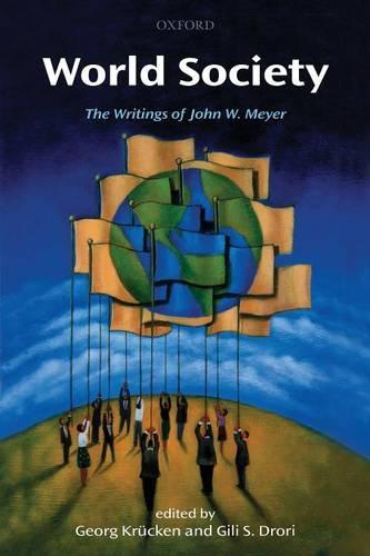 World Society: The Writings of John W. Meyer (Paperback)