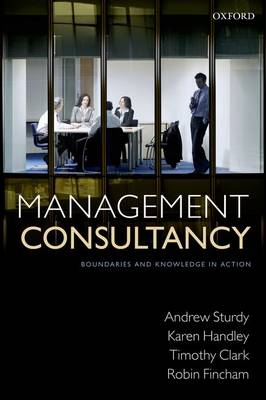 Management Consultancy: Boundaries and Knowledge in Action (Paperback)