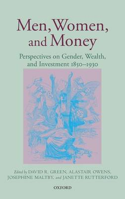 Men, Women, and Money: Perspectives on Gender, Wealth, and Investment 1850-1930 (Hardback)
