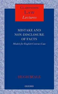 Mistake and Non-Disclosure of Fact: Models for English Contract Law - Clarendon Law Lectures (Hardback)