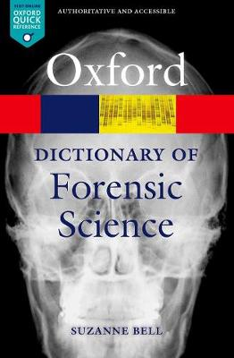 A Dictionary of Forensic Science - Oxford Quick Reference (Paperback)