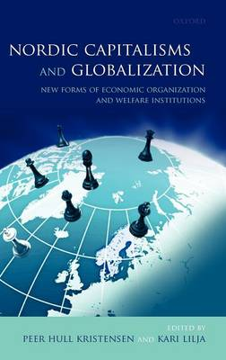 Nordic Capitalisms and Globalization: New Forms of Economic Organization and Welfare Institutions (Hardback)