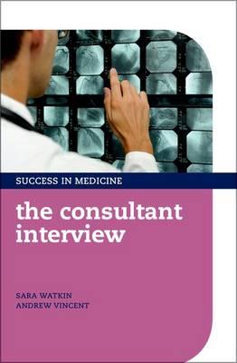 The Consultant Interview - Success in Medicine (Paperback)