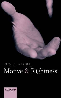 Motive and Rightness (Hardback)
