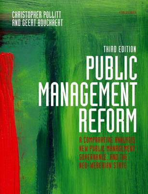 Public Management Reform: A Comparative Analysis - New Public Management, Governance, and the Neo-Weberian State (Hardback)