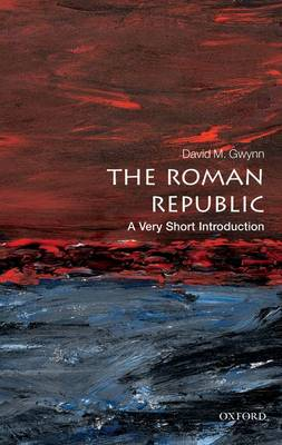 The Roman Republic: A Very Short Introduction - Very Short Introductions (Paperback)
