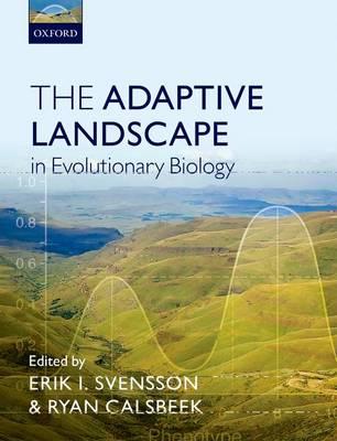 The Adaptive Landscape in Evolutionary Biology (Hardback)