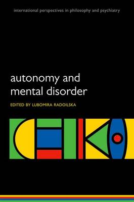 Autonomy and Mental Disorder - International Perspectives in Philosophy & Psychiatry (Paperback)