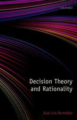 Decision Theory and Rationality (Paperback)
