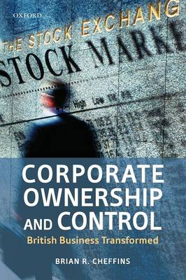 Corporate Ownership and Control: British Business Transformed (Paperback)