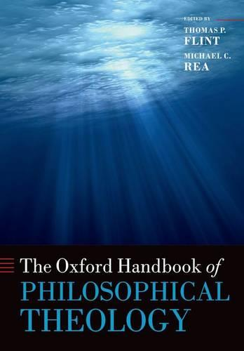 The Oxford Handbook of Philosophical Theology - Oxford Handbooks (Paperback)