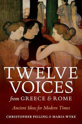 Twelve Voices from Greece and Rome: Ancient Ideas for Modern Times (Hardback)
