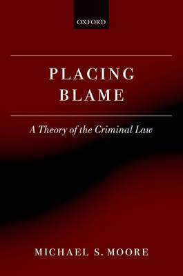 Placing Blame: A Theory of the Criminal Law (Paperback)