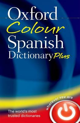Oxford Colour Spanish Dictionary Plus (Paperback)