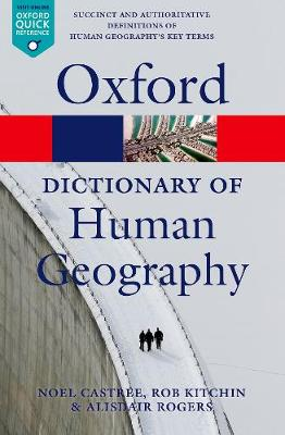 A Dictionary of Human Geography - Oxford Quick Reference (Paperback)