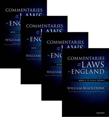 The Oxford Edition of Blackstone's: Commentaries on the Laws of England: Book I, II, III, and IV - The Oxford Edition of Blackstone's