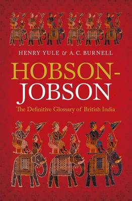 Hobson-Jobson: The Definitive Glossary of British India (Hardback)