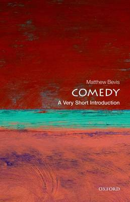 Comedy: A Very Short Introduction - Very Short Introductions (Paperback)