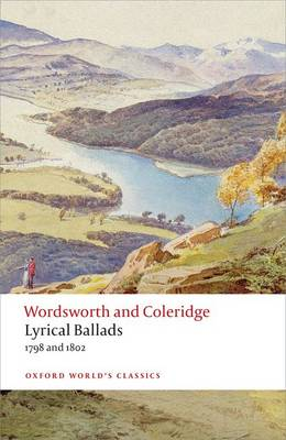 Lyrical Ballads: 1798 and 1802 - Oxford World's Classics (Paperback)