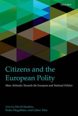 Citizens and the European Polity: Mass Attitudes Towards the European and National Polities - IntUne (Hardback)