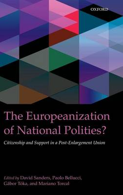 The Europeanization of National Polities?: Citizenship and Support in a Post-Enlargement Union - IntUne (Hardback)