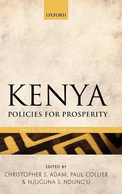 Kenya: Policies for Prosperity - Africa: Policies for Prosperity (Hardback)