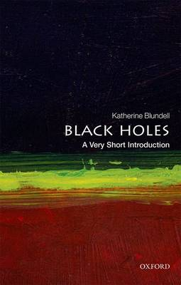Black Holes: A Very Short Introduction - Very Short Introductions (Paperback)