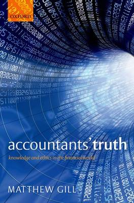 Accountants' Truth: Knowledge and Ethics in the Financial World (Paperback)