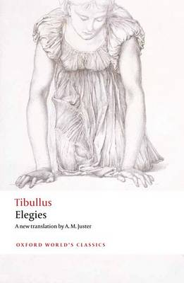 Elegies: With parallel Latin text - Oxford World's Classics (Paperback)