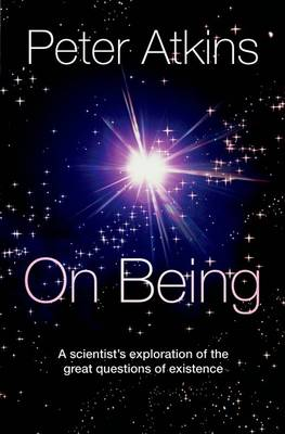 On Being: A scientist's exploration of the great questions of existence (Hardback)