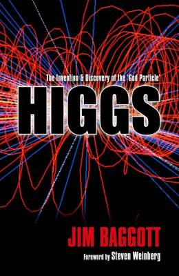 Higgs: The Invention and Discovery of the 'God Particle' (Hardback)