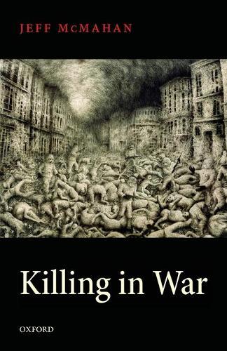Killing in War - Uehiro Series in Practical Ethics (Paperback)