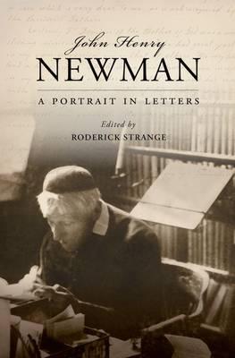 John Henry Newman: A Portrait in Letters (Hardback)