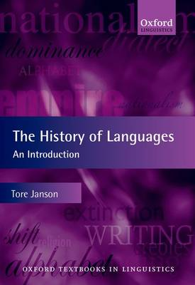 The History of Languages: An Introduction - Oxford Textbooks in Linguistics (Hardback)