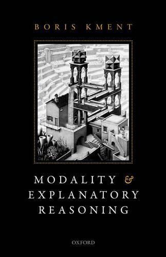 Modality and Explanatory Reasoning (Hardback)