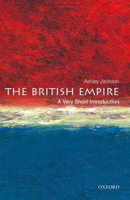 The British Empire: A Very Short Introduction - Very Short Introductions (Paperback)