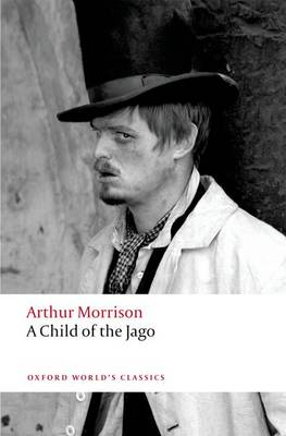A Child of the Jago - Oxford World's Classics (Paperback)